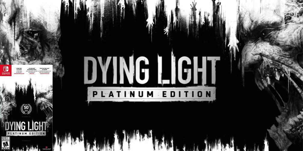 DYING LIGHT PLATINIUM EDITION SWITCH